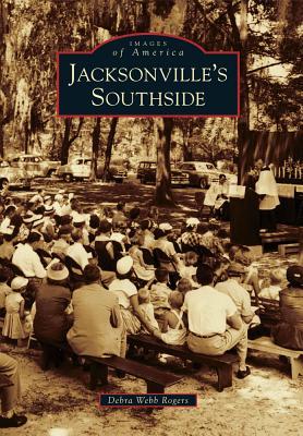 Jacksonville's Southside By Rogers, Debra Webb