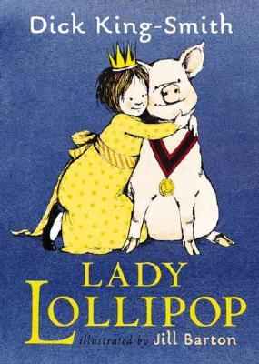 Lady Lollipop By King-Smith, Dick/ Barton, Jill (ILT)